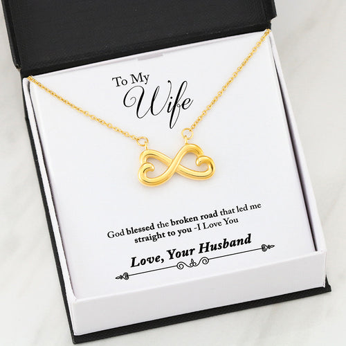 Beautiful Infinity LOVE Necklace With Husband To Wife Broken Road Message Card