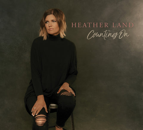 "Heather Land ""Counting On"" CD (2018)"