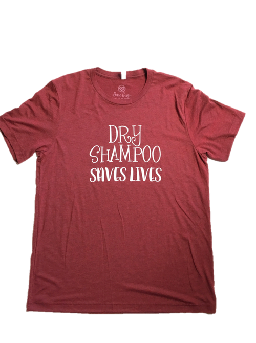 Dry Shampoo Saves Lives Graphic Tee - Southern Chique Boutique