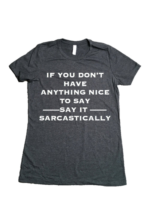 Say it Sarcastically Graphic tee