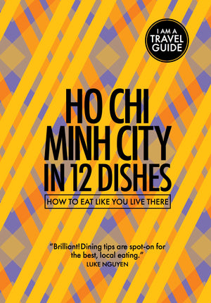 Ho Chi Minh City in 12 Dishes from Red Pork Press