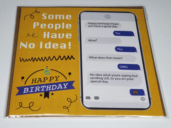 Some people have no idea birthday card - Innocence and Attitude