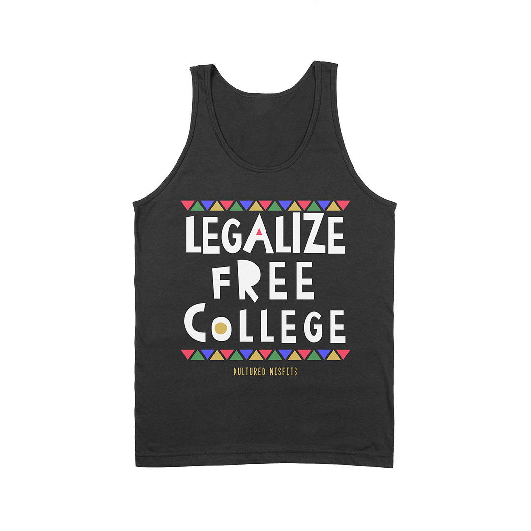 Legalize Free College (Do Tha Right Thang) Tank