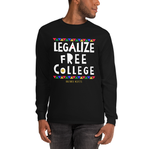 Legalize Free College (Do Tha Right Thang) Longsleeve