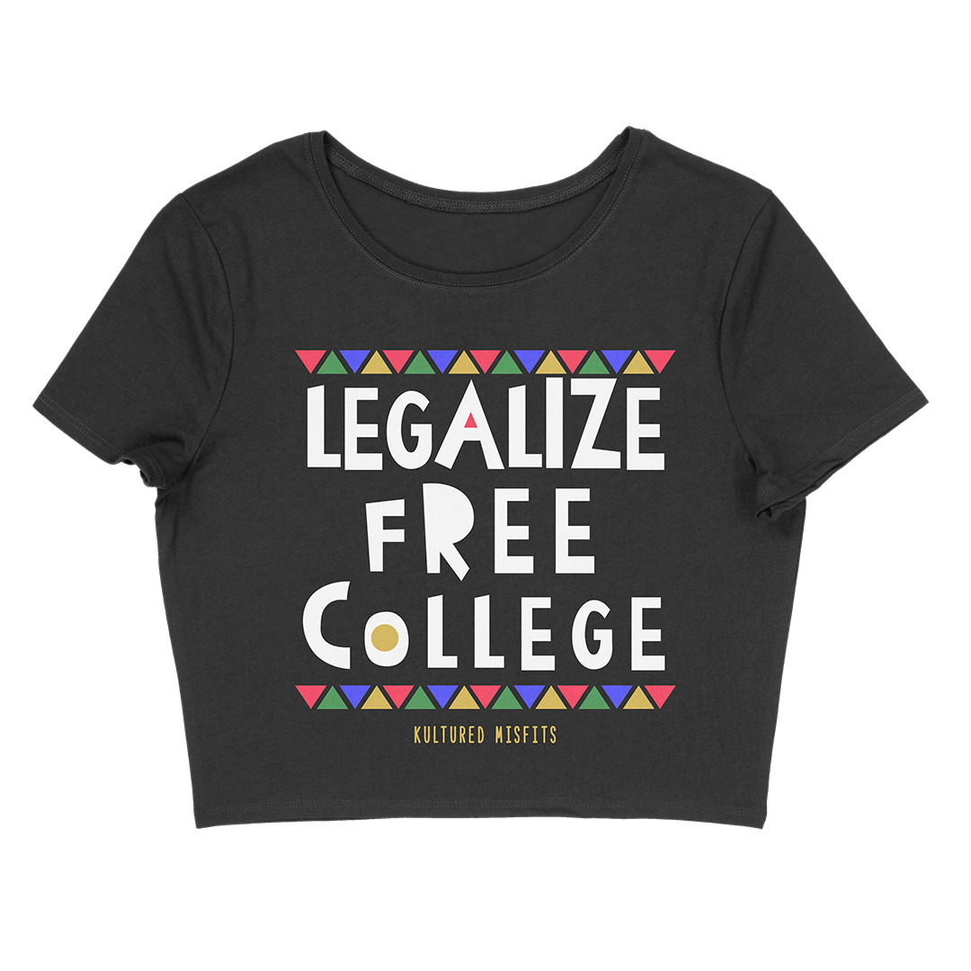 Legalize Free College (Do Tha Right Thang) Women's Crop Top