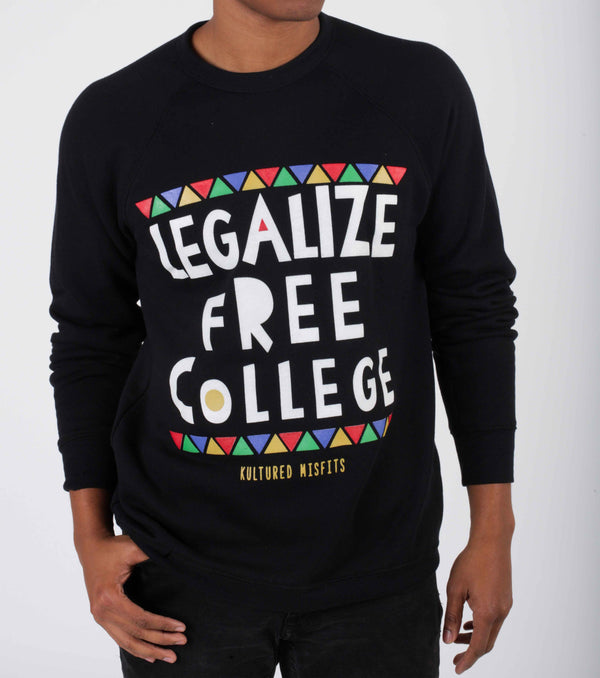 Legalize Free College (Do Tha Right Thang) Crewneck