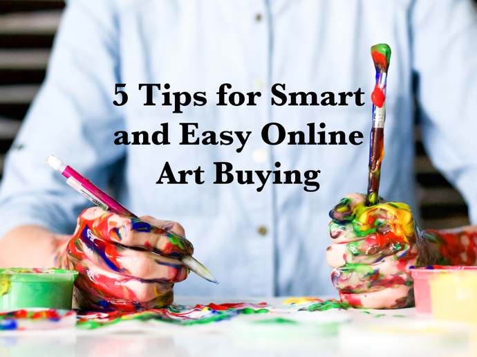 5 Tips for Smart and Easy Online Art Buying