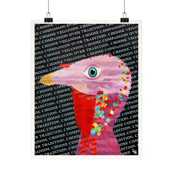 """Choose Compassion Over Tradition"" Turkey Vegan Fine Art Print"