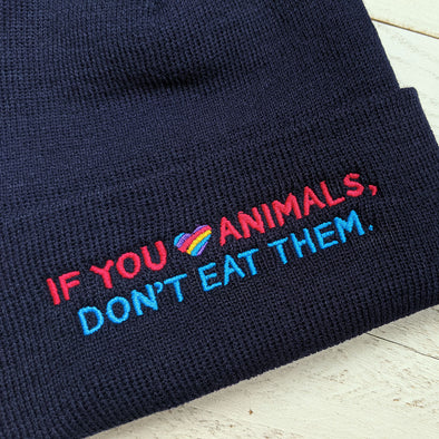 """If You Love Animals, Don't Eat Them."" Cuffed Beanie Vegan Hat"