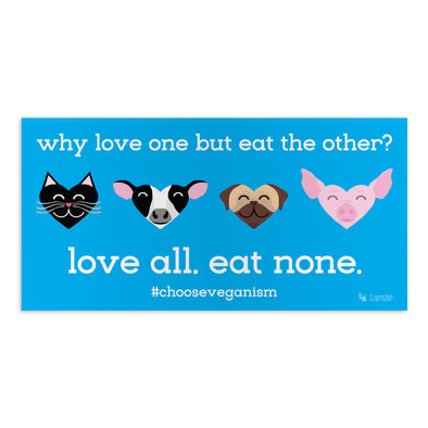 """Why Love One but Eat the Other?"" Vegan Message Vinyl Bumper Sticker"