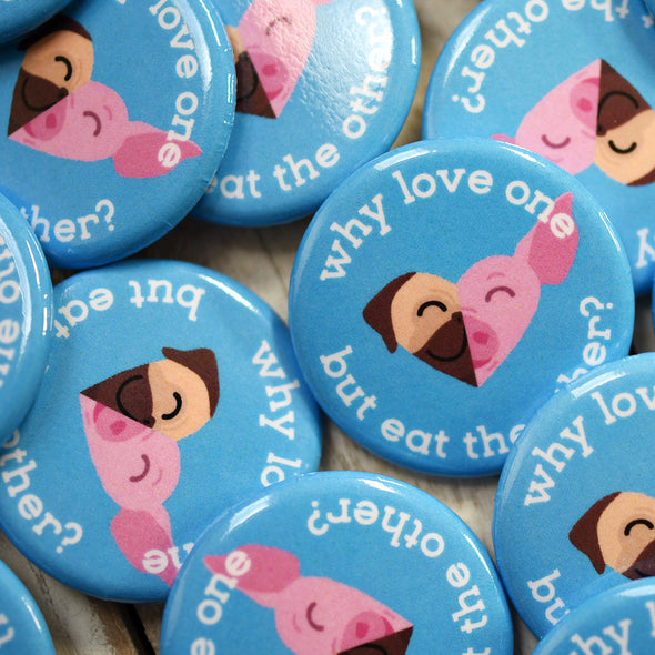 """Why Love One but Eat the Other? - Pug & Pig"" 1.25"" Round Vegan Pinback Button"