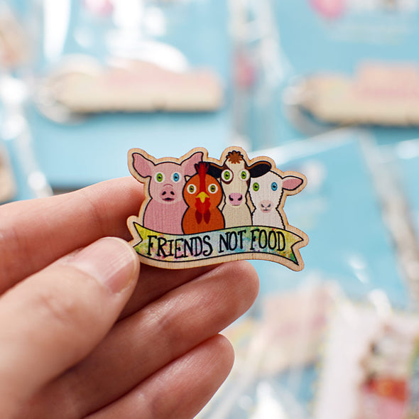 """Friends Not Food"" Printed Wood Vegan Animals Pin"