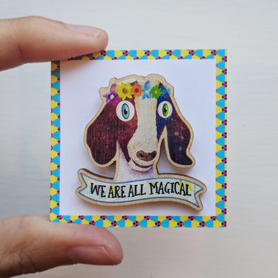 """Sweet Goat with Flower Crown - We Are All Magical"" Printed Wood Pin"