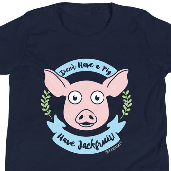 """Don't Have a Pig, Have Jackfruit!"" Little Kids Vegan T-Shirt"