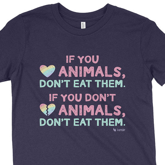 """If You Love Animals, Don't Eat Them."" Vegan Kids Youth T-Shirt"
