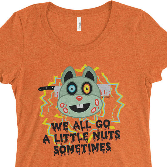 """We All Go a Little Nuts Sometimes"" Monster Squirrel Halloween Junior Fitted T-Shirt"