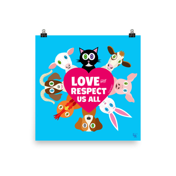 """Love and Respect Us All"" Cute Animals Vegan Poster"