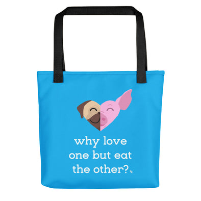 """Why Love One but Eat the Other?"" Full Color Vegan Tote Bag"