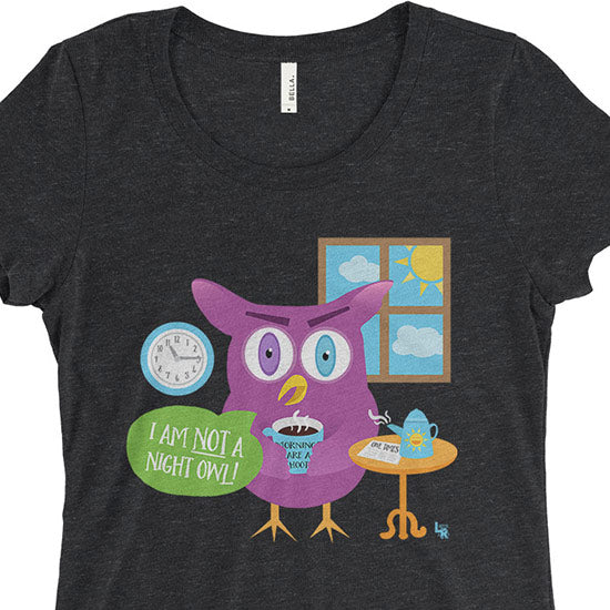 """Mornings Are a Hoot - I Am Not a Night Owl!"" Junior Fitted T-Shirt"