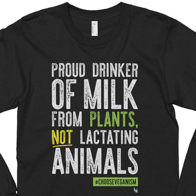 """Proud Plant Milk Drinker"" Unisex Long Sleeve Vegan T-Shirt"