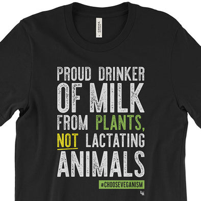 """Proud Plant Milk Drinker"" Unisex Vegan T-Shirt"