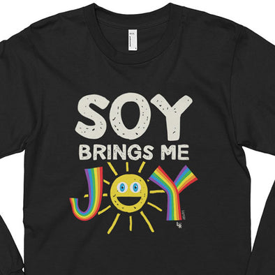 """Soy Brings Me Joy"" Unisex Long Sleeve Vegan T-Shirt"