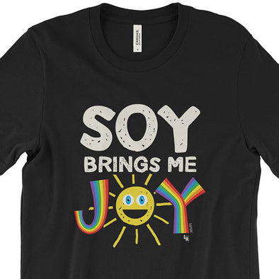 """Soy Brings Me Joy"" Unisex Vegan T-Shirt"