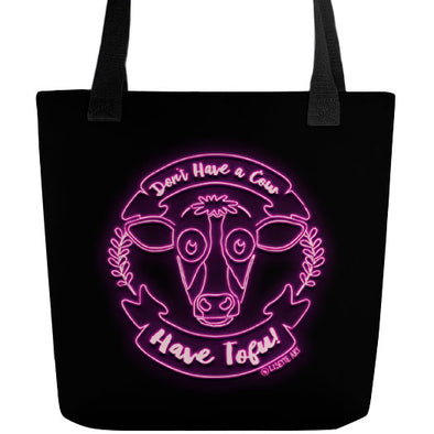 """Don't Have a Cow, Have Tofu!"" (pink neon) Full Color Double-Sided Vegan Tote Bag"
