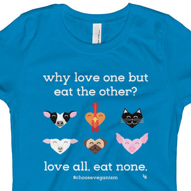 """Why Love One but Eat the Other?"" Vegan Girls Fitted T-Shirt"