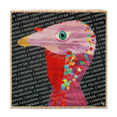 """Choose Compassion Over Tradition"" Whimsical Turkey Art on Wood Block - Vegan Sign"