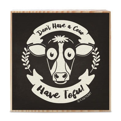 """Don't Have a Cow, Lamb, Pig, Chicken. Have Vegan Food!"" Art on Wood Block - Funky Vegan Sign"
