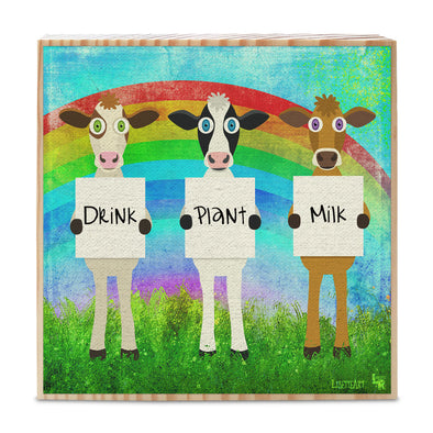 """Drink Plant Milk"" Whimsical Cows Art on Wood Block - Vegan Sign"
