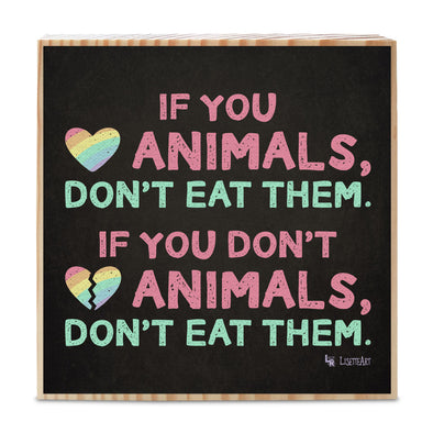 """If You Love Animals, Don't Eat Them."" Typographic Art on Wood Block - Vegan Sign"