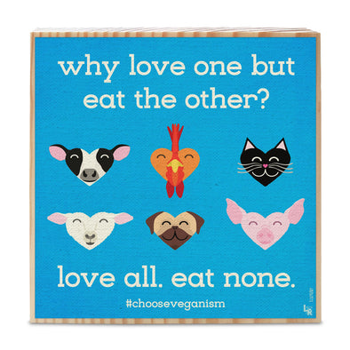 """Why Love One but Eat the Other?"" Whimsical Heart Animals Art on Wood Block - Vegan Sign"