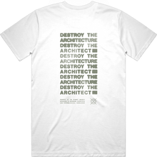 DESTROY THE ARCHITECTURE WHITE T