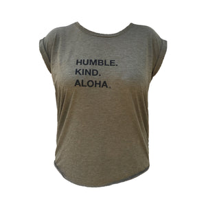 "Heather olive green womens flowy muscle tee screen printed on front with the words ""Humble, Kind, Aloha"" on front in black"