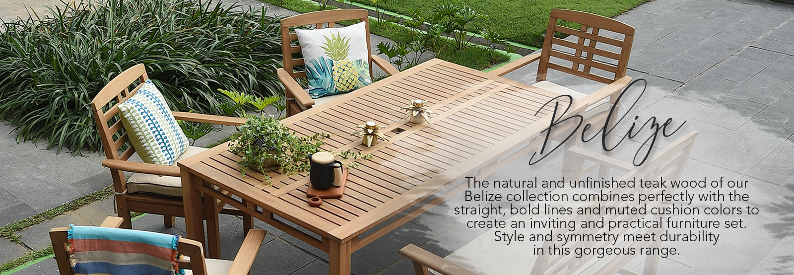 Explore the Belize collection from Cambridge Causal today. Discover the wonderful aesthetic of this teak outdoor furniture.