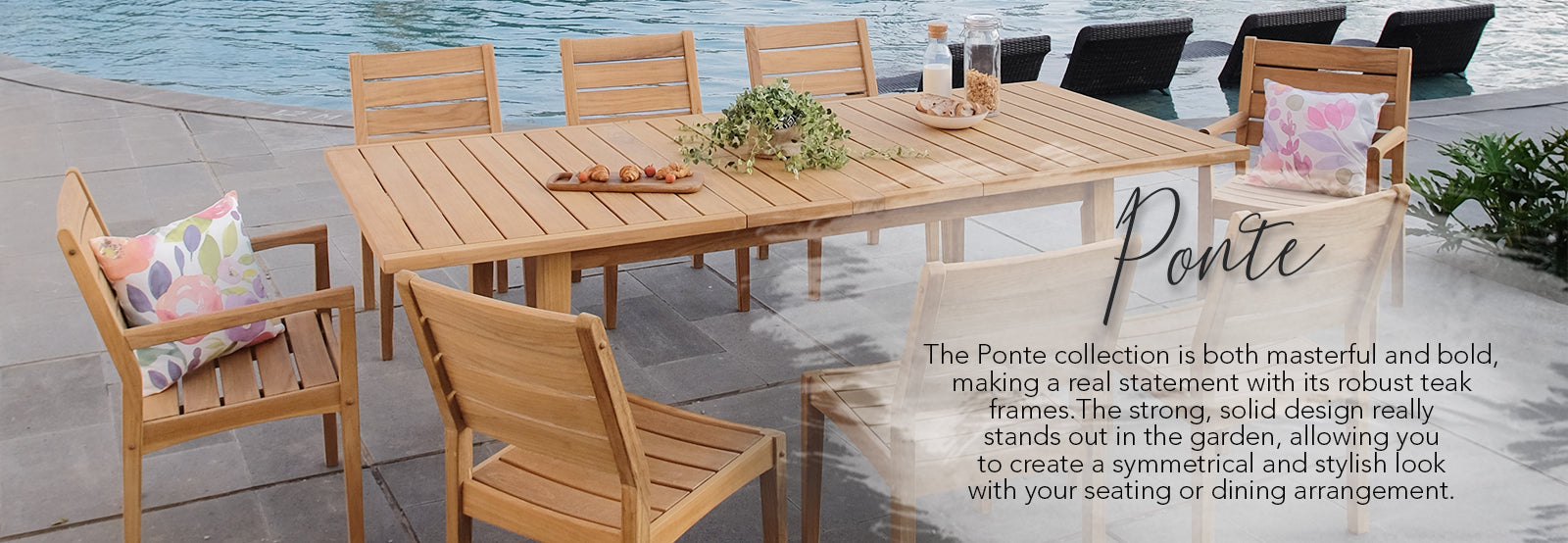 Explore the full Ponte outdoor furniture range, with its stunning, bold design and robust construction, at Cambridge Casual