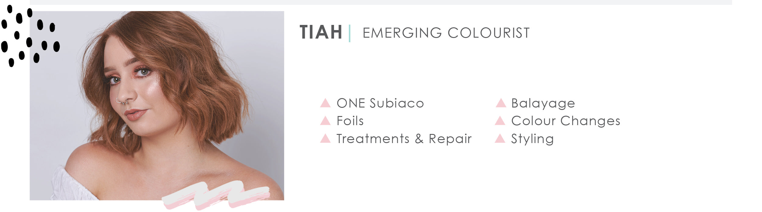 ABOUT Tiah ONE Subiaco Hair Salon Emerging Colourist Perth