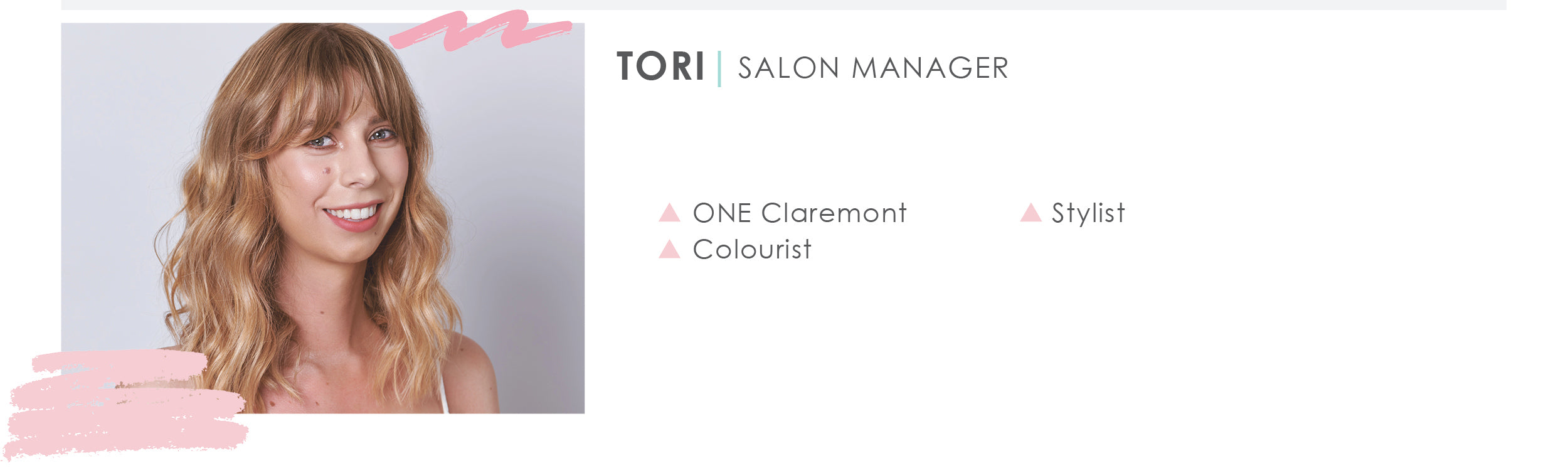 ABOUT Tori ONE Subiaco & ONE Claremont Hair Salon Manager Perth
