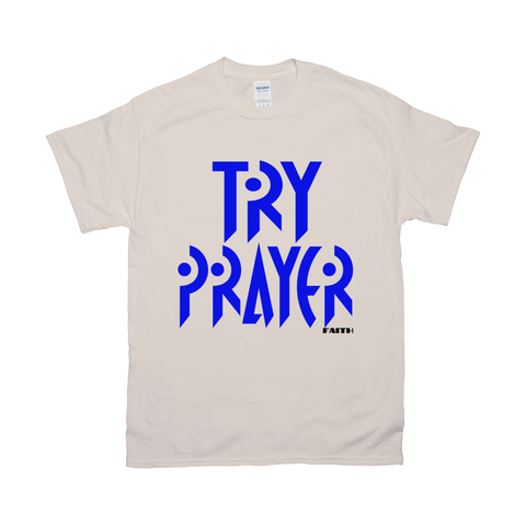 TRY PRAYER-T-Shirts