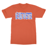 WE MUST DO BETTER Classic Adult T-Shirt
