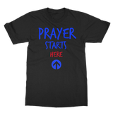PRAYER STARTS HERE Classic Adult T-Shirt
