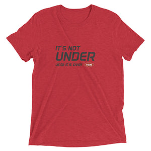 It's Not Under Until It's Over (alternate design)