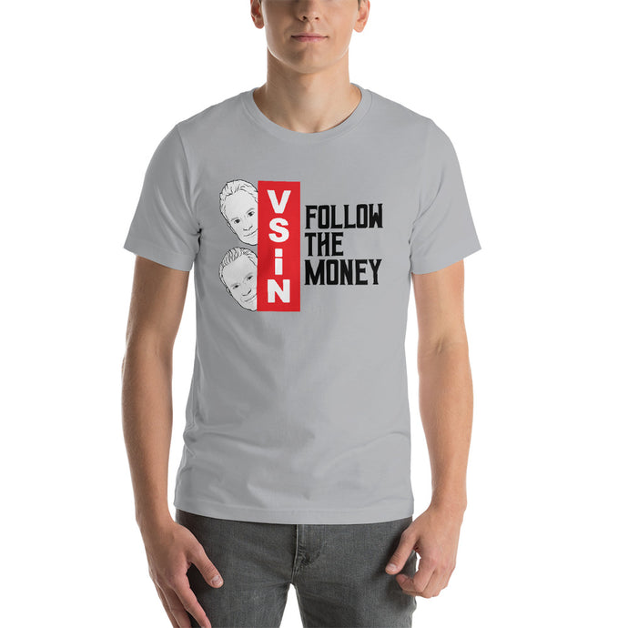 Follow The Money with Mitch and Pauly T-Shirt
