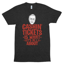 Black/red Cashin' Tickets is What It's All About