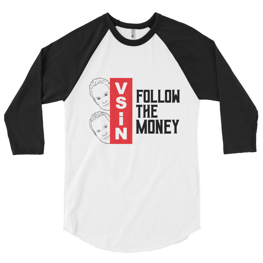 Follow The Money with Mitch and Pauly 3/4 sleeve raglan shirt
