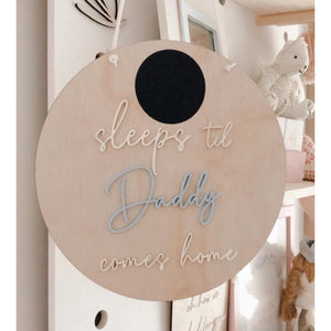 Sleeps til daddy comes home - wall hanging