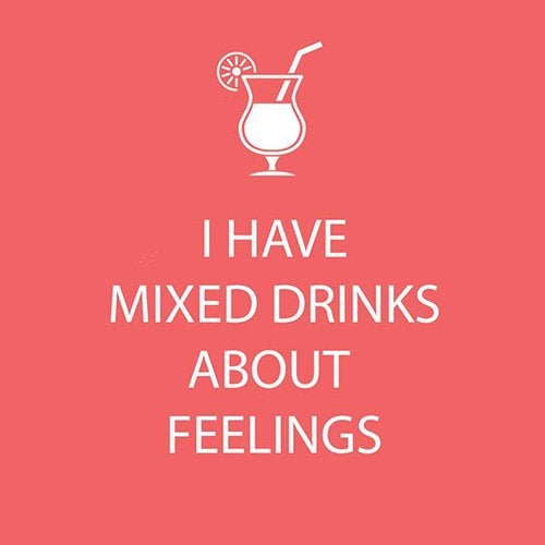 """I Have Mixed Drinks About Feelings""  Beverage Napkins"