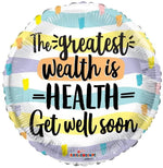 "18"" The greatest /wealth is ""Health"" Get well Soon"